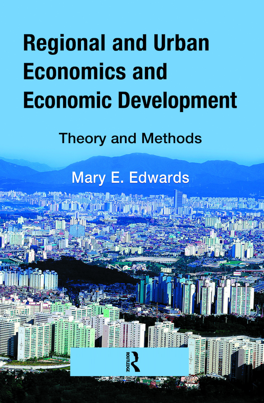 Regional and Urban Economics and Economic Development: Theory and Methods, 1st Edition (Hardback) book cover