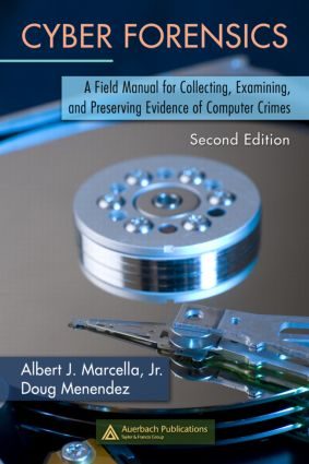 Cyber Forensics: A Field Manual for Collecting, Examining, and Preserving Evidence of Computer Crimes, Second Edition, 2nd Edition (Hardback) book cover