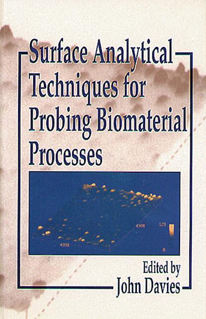 Surface Analytical Techniques for Probing Biomaterial Processes: 1st Edition (Hardback) book cover