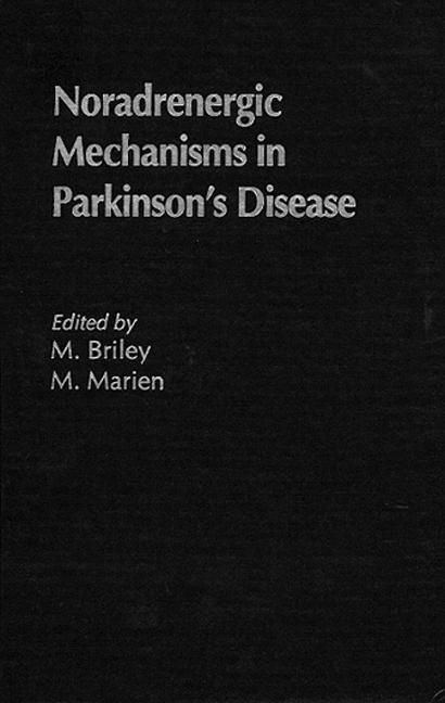 Noradrenergic Mechanisms in Parkinson's Disease: 1st Edition (Hardback) book cover