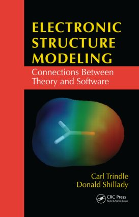 Electronic Structure Modeling: Connections Between Theory and Software, 1st Edition (Hardback) book cover