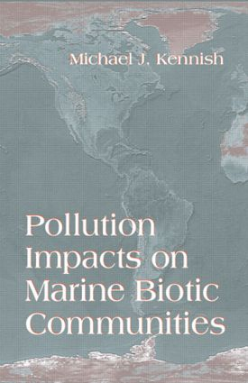 Pollution Impacts on Marine Biotic Communities: 1st Edition (Hardback) book cover