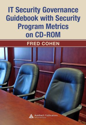 IT Security Governance Guidebook with Security Program Metrics on CD-ROM: 1st Edition (Hardback) book cover