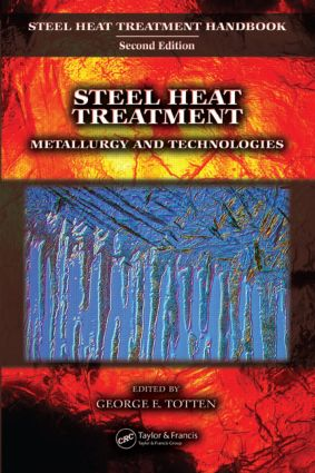Steel Heat Treatment: Metallurgy and Technologies, 1st Edition (Hardback) book cover