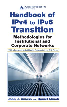Handbook of IPv4 to IPv6 Transition: Methodologies for Institutional and Corporate Networks, 1st Edition (Hardback) book cover