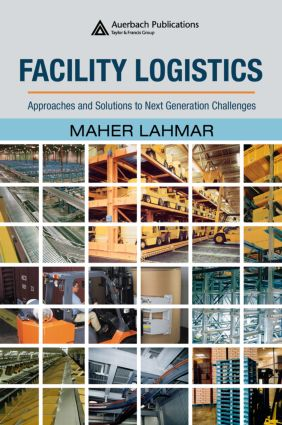 Facility Logistics: Approaches and Solutions to Next Generation Challenges, 1st Edition (Hardback) book cover