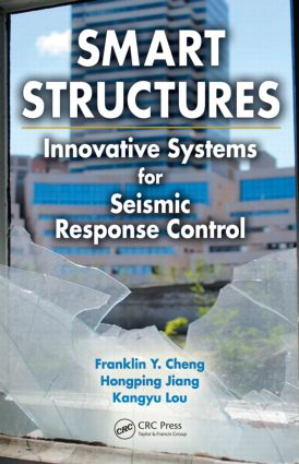 Smart Structures: Innovative Systems for Seismic Response Control, 1st Edition (Hardback) book cover