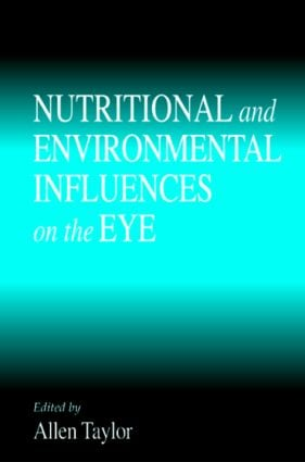 Nutritional and Environmental Influences on the Eye: 1st Edition (Hardback) book cover