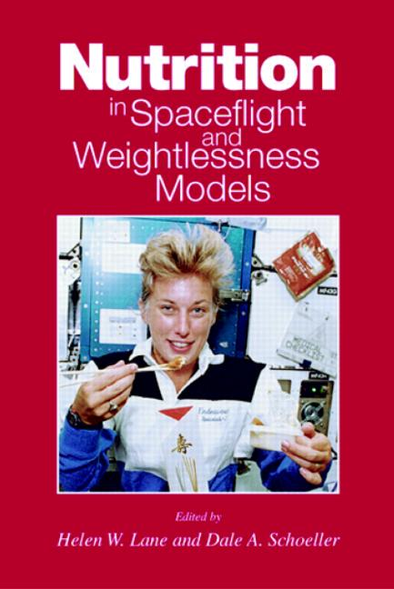Nutrition in Spaceflight and Weightlessness Models: 1st Edition (Hardback) book cover