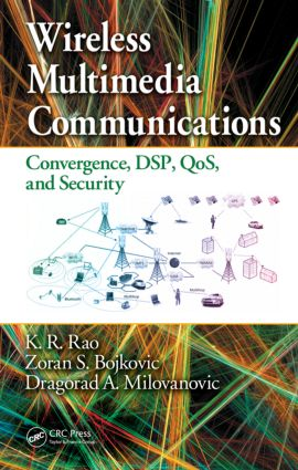 Wireless Multimedia Communications: Convergence, DSP, QoS, and Security, 1st Edition (Hardback) book cover