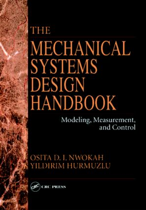 The Mechanical Systems Design Handbook: Modeling, Measurement, and Control, 1st Edition (Hardback) book cover