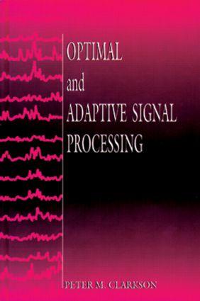 Optimal and Adaptive Signal Processing: 1st Edition (Hardback) book cover