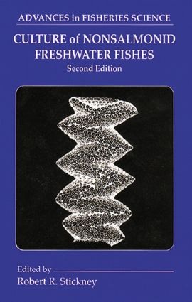 Culture of Nonsalmonid Freshwater Fishes, Second Edition: 2nd Edition (Hardback) book cover
