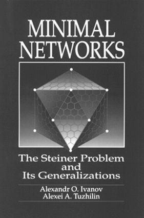 Minimal NetworksThe Steiner Problem and Its Generalizations: 1st Edition (Hardback) book cover