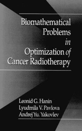 Biomathematical Problems in Optimization of Cancer Radiotherapy: 1st Edition (Hardback) book cover
