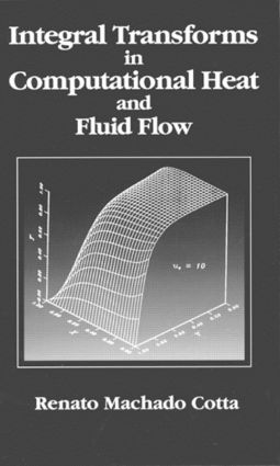 Integral Transforms in Computational Heat and Fluid Flow: 1st Edition (Hardback) book cover