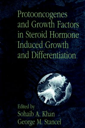 Protooncogenes and Growth Factors in Steroid Hormone Induced Growth and Differentiation: 1st Edition (Hardback) book cover