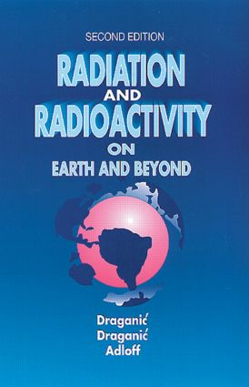Radiation and Radioactivity on Earth and Beyond: 2nd Edition (Hardback) book cover