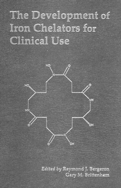 The Development of Iron Chelators for Clinical Use: 1st Edition (Hardback) book cover