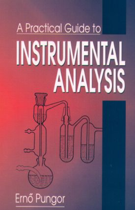 A Practical Guide to Instrumental Analysis: 1st Edition (Hardback) book cover