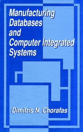 Manufacturing Databases and Computer Integrated Systems: 1st Edition (Hardback) book cover
