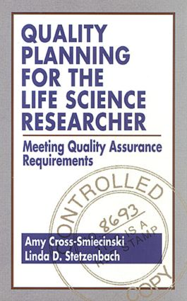 Quality Planning for the Life Science Researcher: Meeting Quality Assurance Requirements, 1st Edition (Hardback) book cover