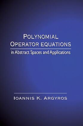 Polynomial Operator Equations in Abstract Spaces and Applications: 1st Edition (Hardback) book cover