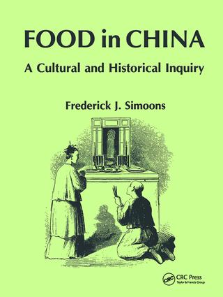 Food in China: A Cultural and Historical Inquiry, 1st Edition (Hardback) book cover