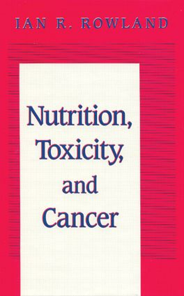 Nutrition, Toxicity, and Cancer: 1st Edition (Hardback) book cover