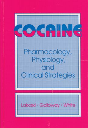 Cocaine: Pharamacology, Physiology, and Clinical Strategies, 1st Edition (Hardback) book cover
