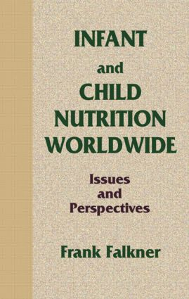 Infant and Child Nutrition Worldwide: Issues and Perspectives, 1st Edition (Hardback) book cover