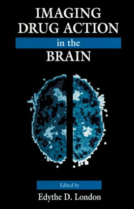 Imaging Drug Action in the Brain: 1st Edition (Hardback) book cover
