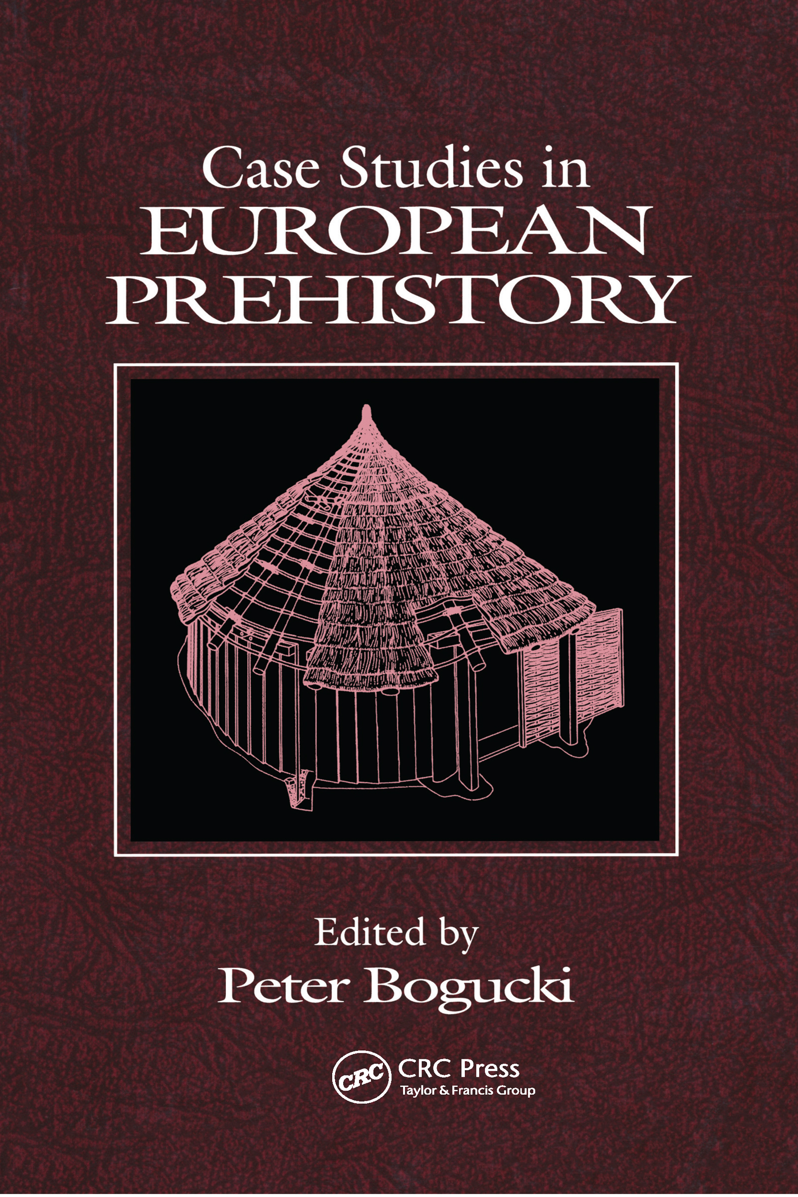 Case Studies in European Prehistory: 1st Edition (Paperback) book cover