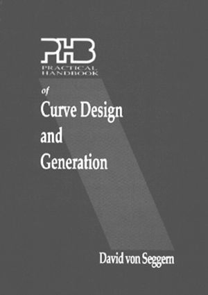 Practical Handbook of Curve Design and Generation: 1st Edition (Hardback) book cover