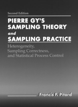 Pierre Gy's Sampling Theory and Sampling Practice, Second Edition: Heterogeneity, Sampling Correctness, and Statistical Process Control, 2nd Edition (Hardback) book cover