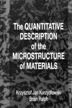 The Quantitative Description of the Microstructure of Materials: 1st Edition (Hardback) book cover