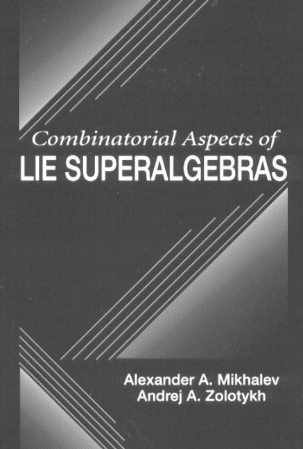 Combinatorial Aspects of Lie Superalgebras: 1st Edition (Hardback) book cover