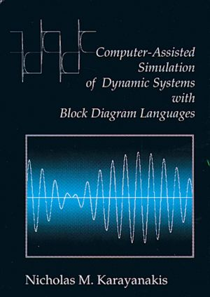 Computer-Assisted Simulation of Dynamic Systems with Block Diagram Languages: 1st Edition (Hardback) book cover
