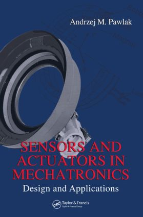 Sensors and Actuators in Mechatronics: Design and Applications, 1st Edition (Hardback) book cover