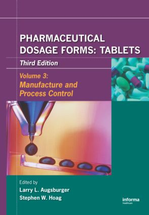 Pharmaceutical Dosage Forms - Tablets: Manufacture and Process Control, 3rd Edition (Hardback) book cover