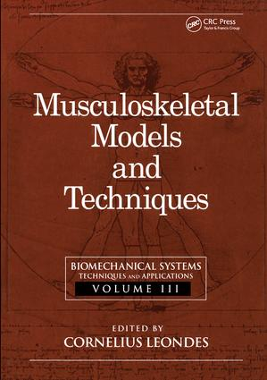 Biomechanical Systems: Techniques and Applications, Volume III: Musculoskeletal Models and Techniques, 1st Edition (Hardback) book cover