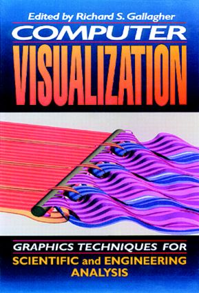 Computer Visualization: Graphics Techniques for Engineering and Scientific Analysis, 1st Edition (Hardback) book cover