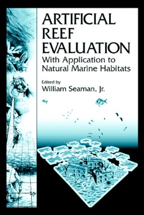 Artificial Reef Evaluation: With Application to Natural Marine Habitats, 1st Edition (Hardback) book cover