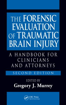 The Forensic Evaluation of Traumatic Brain Injury: A Handbook for Clinicians and Attorneys, Second Edition, 2nd Edition (Hardback) book cover