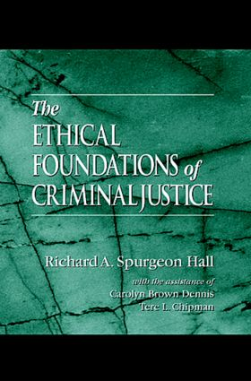 The Ethical Foundations of Criminal Justice (Hardback) book cover