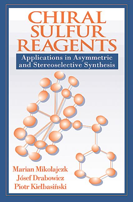 Chiral Sulfur Reagents: Applications in Asymmetric and Stereoselective Synthesis, 1st Edition (Hardback) book cover