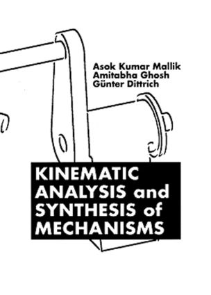 Kinematic Analysis and Synthesis of Mechanisms: 1st Edition (Hardback) book cover