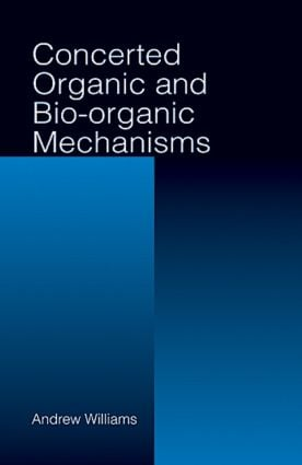 Concerted Organic and Bio-Organic Mechanisms: 1st Edition (Hardback) book cover