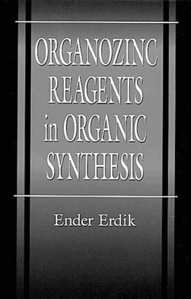 Organozinc Reagents in Organic Synthesis: 1st Edition (Hardback) book cover