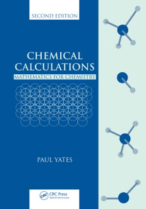 Chemical Calculations: Mathematics for Chemistry, Second Edition, 2nd Edition (Paperback) book cover